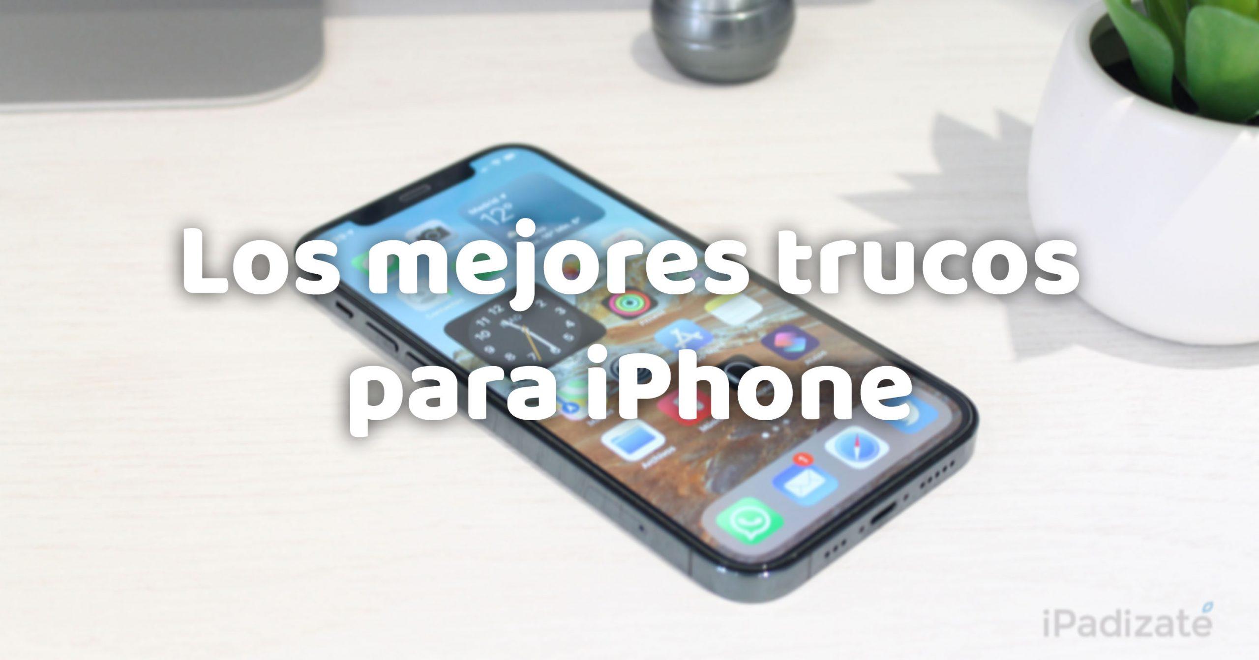 Trucos para iPhone que no conocías y deberías usar
